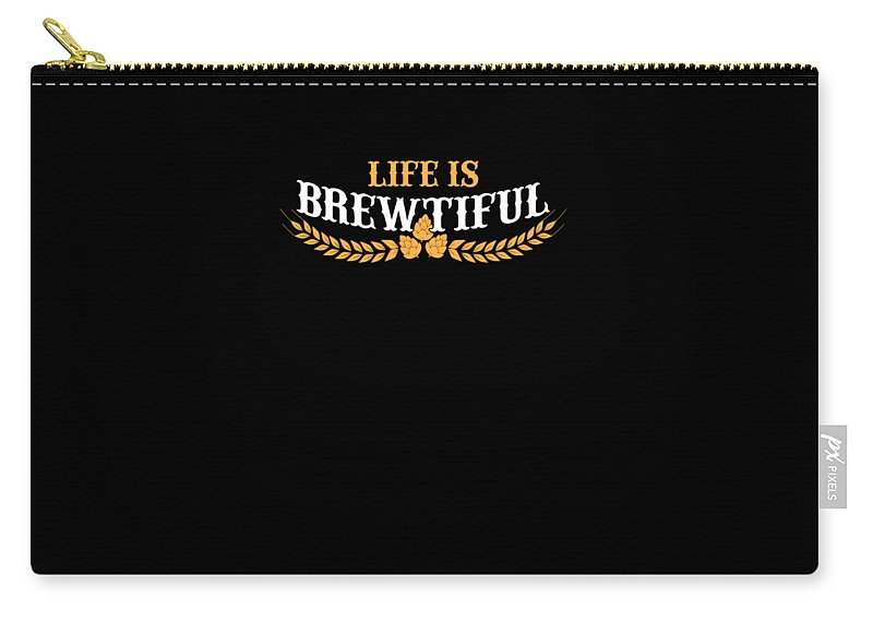 Beer Carry-all Pouch featuring the drawing Life Is Brewtiful Funny Beer Brew by The Perfect Presents
