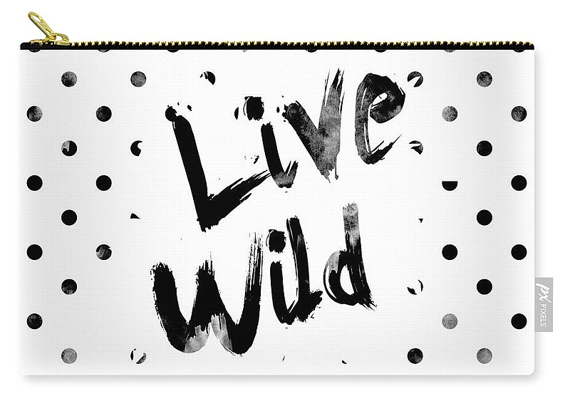 Live Wild Carry-all Pouch featuring the digital art Live Wild by Pati Photography