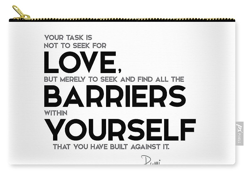 Love Barriers Within Yourself Rumi Carry All Pouch For Sale By