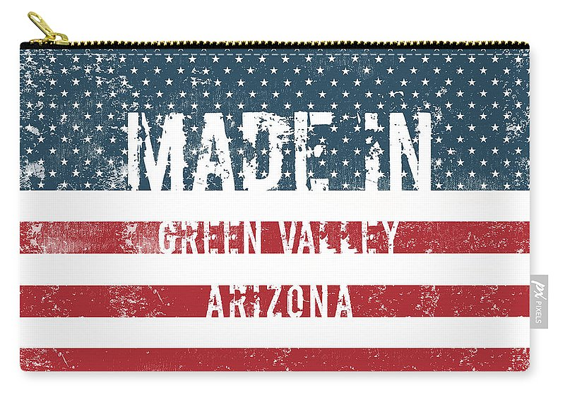 Green Valley Carry-all Pouch featuring the digital art Made In Green Valley, Arizona by GoSeeOnline