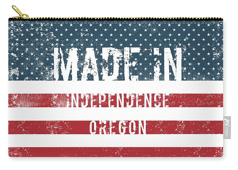 Independence Carry-all Pouch featuring the digital art Made In Independence, Oregon by GoSeeOnline