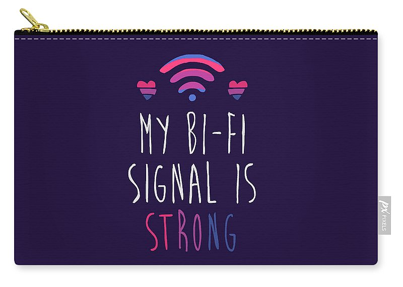 Bi Carry-all Pouch featuring the digital art My Bi-fi Signal Is Strong by Paul Milam
