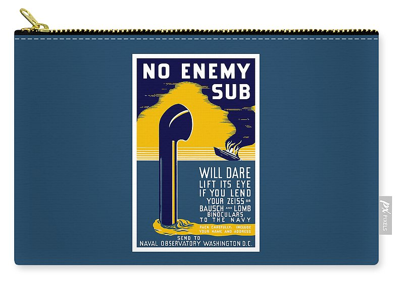 Wwii Carry-all Pouch featuring the painting No Enemy Sub Will Dare Lift Its Eye by War Is Hell Store