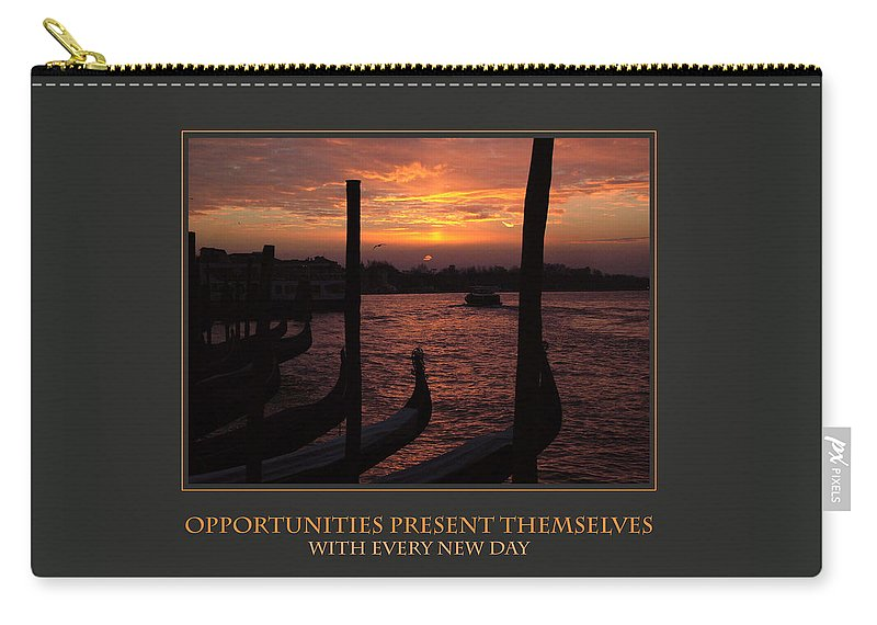 Motivational Carry-all Pouch featuring the photograph Opportunities Present Themselves With Every New Day by Donna Corless