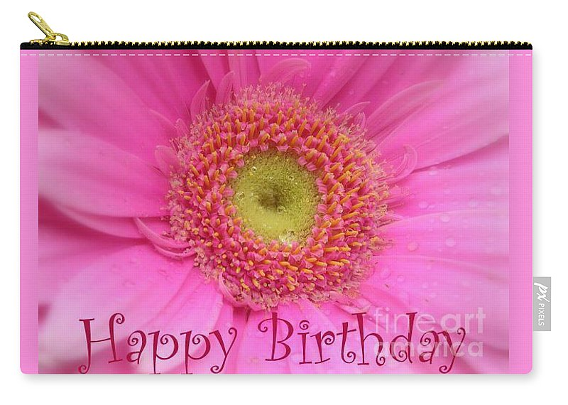 Happy Birthday Carry-all Pouch featuring the photograph Pink Daisy Birthday Card by Carol Groenen