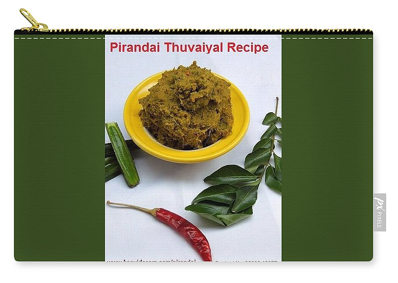 Pirandai Thuvaiyal Recipe Carry-all Pouch featuring the photograph Pirandai Thuvaiyal Recipe by Kaavidesam