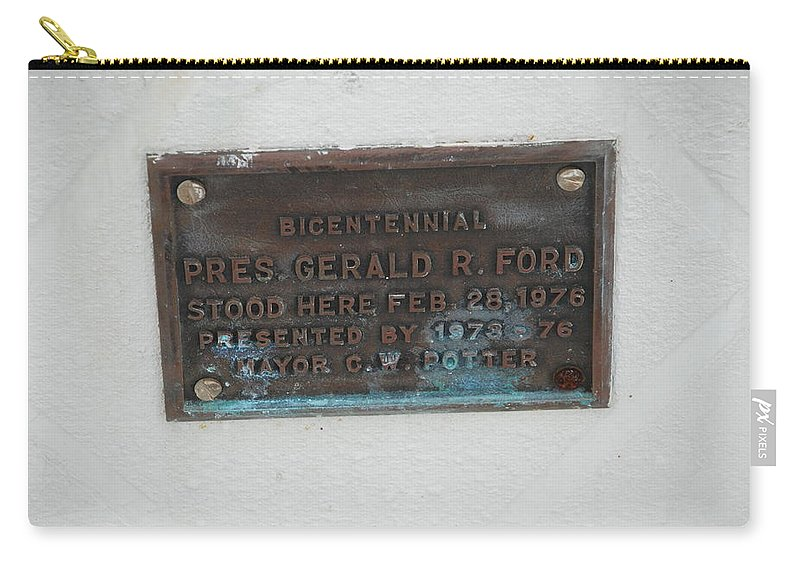 President Gerald R Ford Carry-all Pouch featuring the photograph President Gerald R Ford Stood Here by Rob Hans