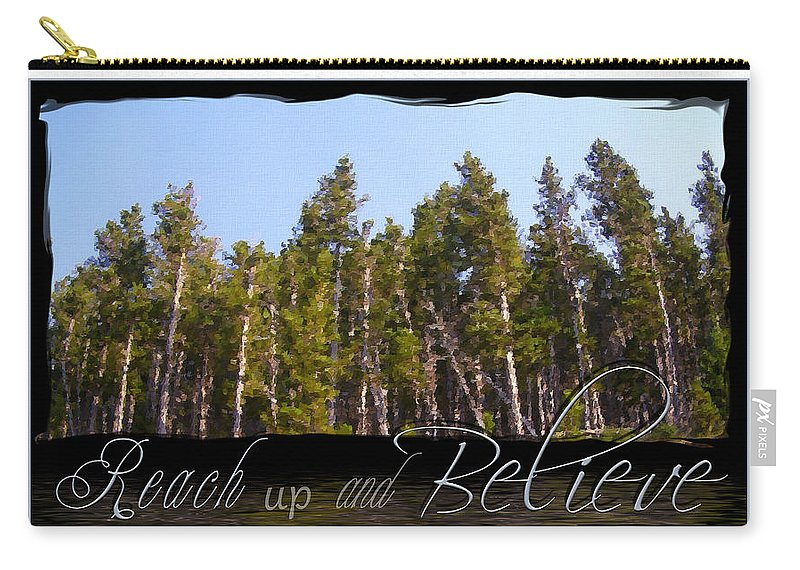 Inspiration Carry-all Pouch featuring the photograph Reach Up And Believe by Susan Kinney