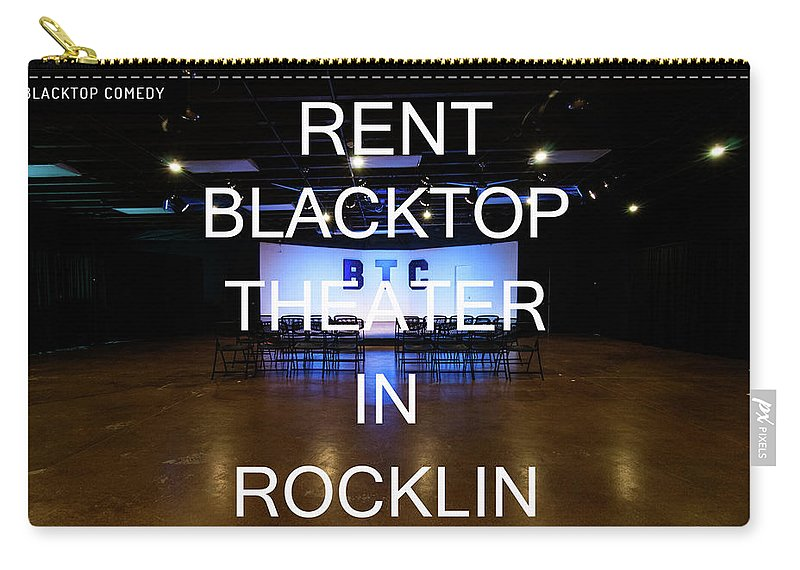 Theater Carry-all Pouch featuring the photograph Rent Blacktop Theater In Rocklin, Ca by Blacktop Comedy Theater