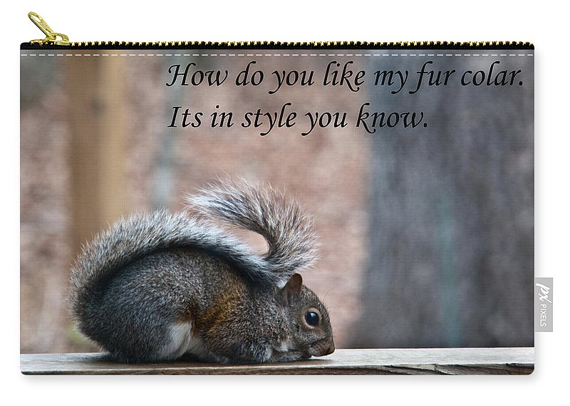 Squirrel Carry-all Pouch featuring the photograph Squirrel With Fur Collar by Douglas Barnett