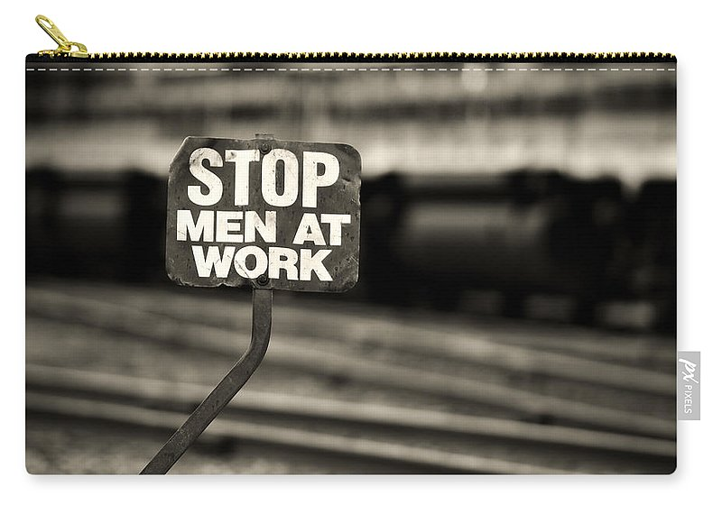 Men At Work Carry-all Pouch featuring the photograph Stop Men At Work by Bob Orsillo