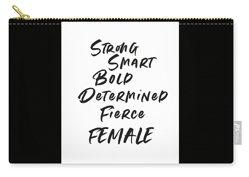 Motivational Carry-all Pouch featuring the digital art Strong Smart Bold Female- Art By Linda Woods by Linda Woods