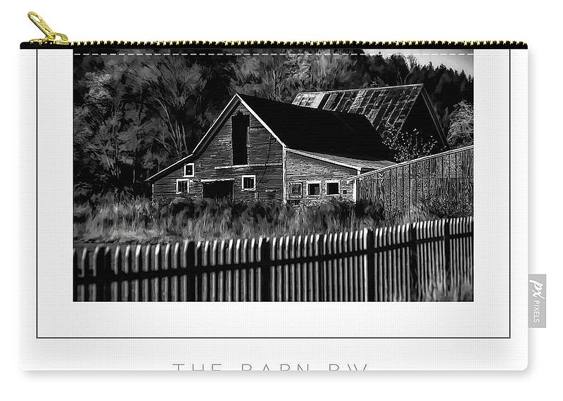 Barn Carry-all Pouch featuring the photograph The Barn Bw Poster by Mike Nellums