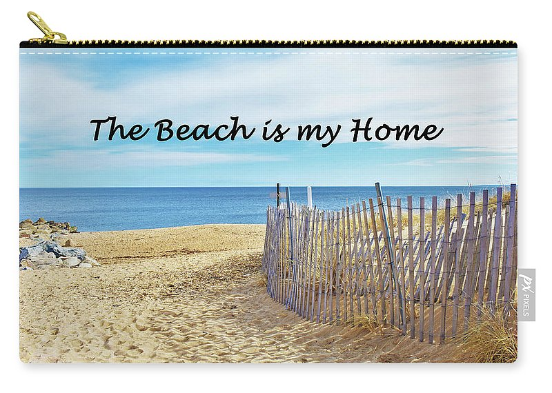 Beach Carry-all Pouch featuring the photograph The Beach Is My Home by C Sev Photography