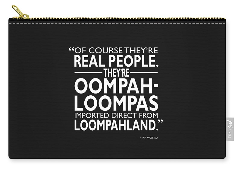 Willy Wonka Carry-all Pouch featuring the photograph Theyre Oompa Loompas by Mark Rogan