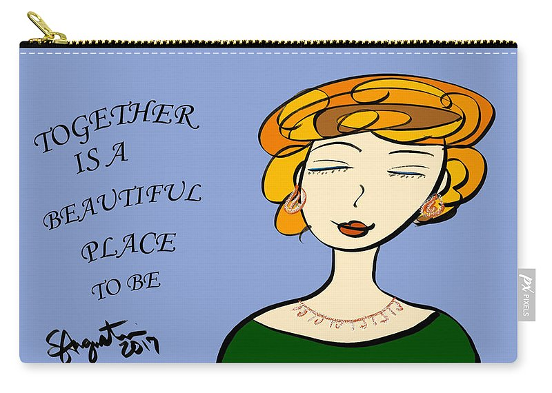 Inspire Carry-all Pouch featuring the drawing Together Is A Beautiful Place To Be by Sharon Augustin