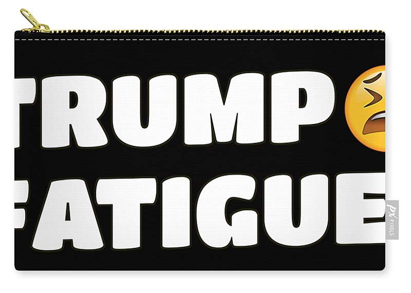 Funny Trump Carry-all Pouch featuring the digital art Trump Fatigue by Michael Anthony