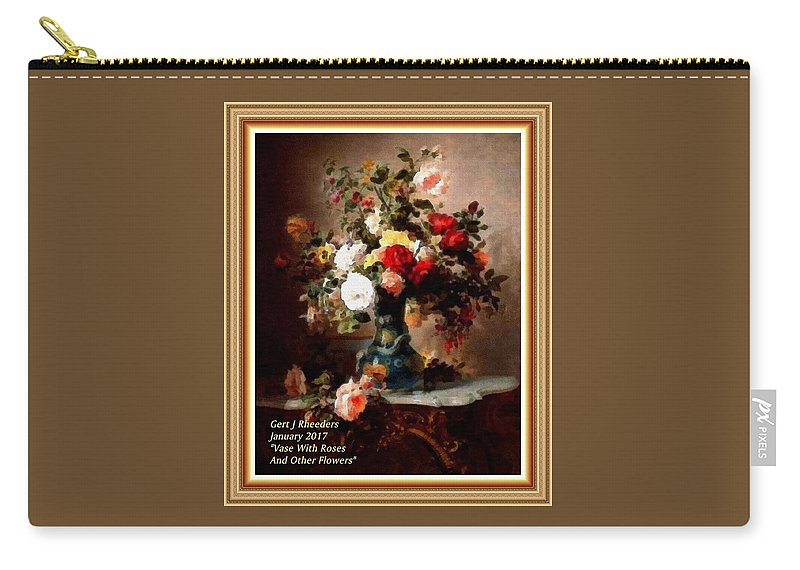 Vase Carry-all Pouch featuring the painting Vase With Roses And Other Flowers L A With Alt. Decorative Ornate Printed Frame. by Gert J Rheeders