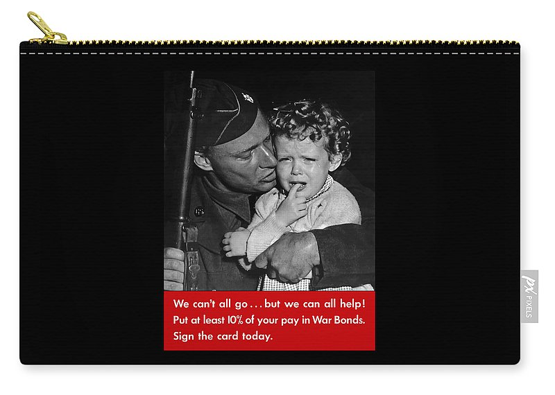 Soldier Carry-all Pouch featuring the painting We Can't All Go - Ww2 Propaganda by War Is Hell Store
