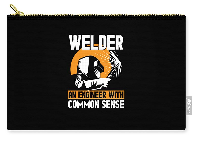 An-engineer-with-common-sense Carry-all Pouch featuring the drawing Welder An Engineer With Common Sense by The Perfect Presents
