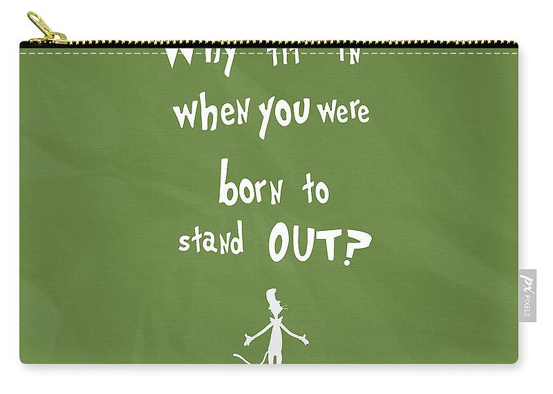 Quotes Carry-all Pouch featuring the digital art Why Fit In When You Were Born To Stand Out by Christal Marshall