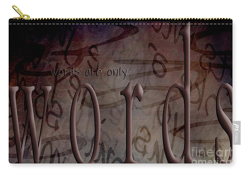 Implication Carry-all Pouch featuring the digital art Words Are Only Words 2 by Vicki Ferrari