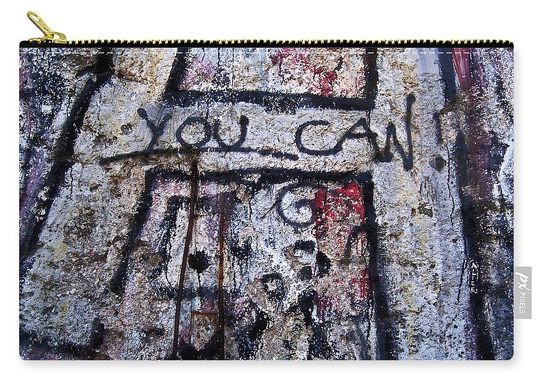Europe Carry-all Pouch featuring the photograph You Can - Berlin Wall by Juergen Weiss