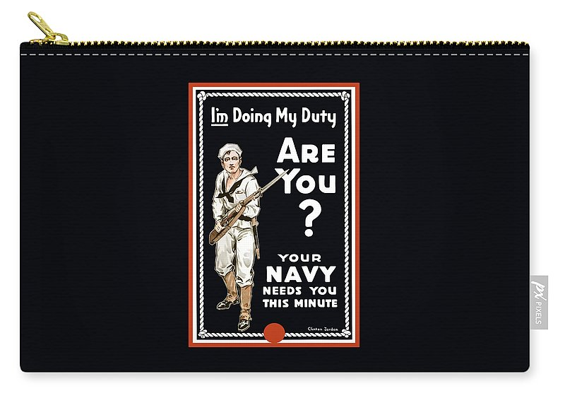 Navy Carry-all Pouch featuring the painting Your Navy Needs You This Minute by War Is Hell Store