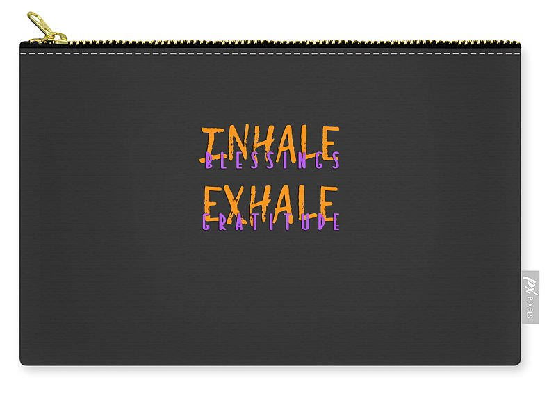 Yoga-apparel Carry-all Pouch featuring the digital art Inhale Blessings Exhale Gratitude by Sourcing Graphic Design