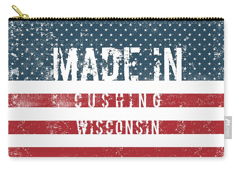 Cushing Carry-all Pouch featuring the digital art Made In Cushing, Wisconsin by Tinto Designs