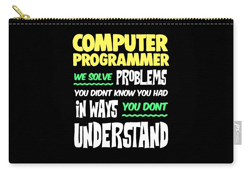 Computer Carry-all Pouch featuring the digital art Computer Programmer Geek Pun Apparel by Michael S
