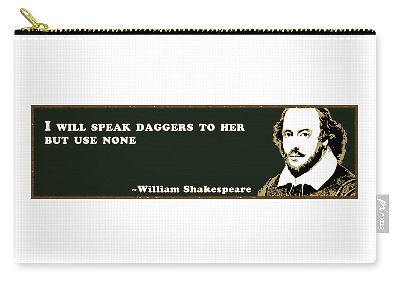 I Carry-all Pouch featuring the photograph I Will Speak Daggers #shakespeare #shakespearequote by TintoDesigns