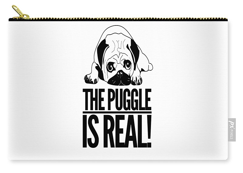 Humor Carry-all Pouch featuring the mixed media Puggle Is Real Funny Humor Pug Dog Lovers by Cameron Fulton