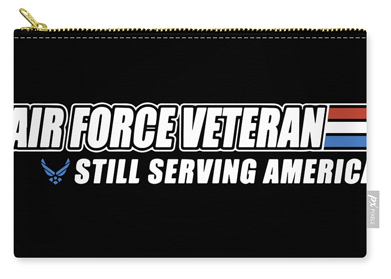 Veteran Carry-all Pouch featuring the digital art Ait Force Veteran Still Serving America Coutry Stronger Veteran by Hugo Crist