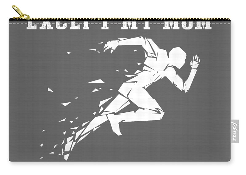 All Moms Carry-all Pouch featuring the digital art All Moms Gave Birth A Child My Mom Gave Birth A Running Legend by Do David