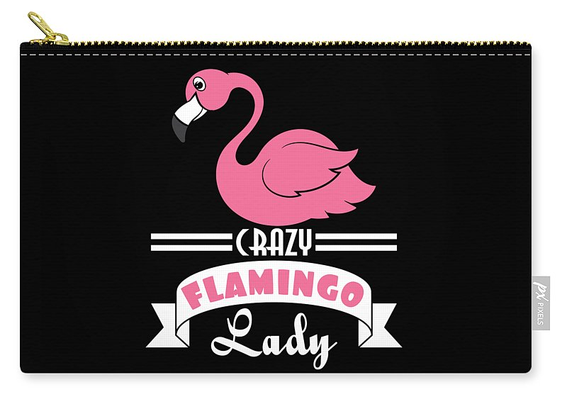 Crazy Carry-all Pouch featuring the mixed media Catch This Cute Pink Lovely Ready To Flamingle Flamingo Lovers Tee For Ladies Crazy Flamingo Lady by Roland Andres
