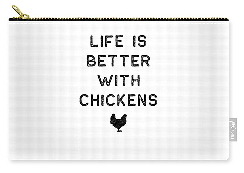 Cool Carry-all Pouch featuring the digital art Chicken Design Life Is Better With Dark Lady Funny Gift Farm Girl by J P