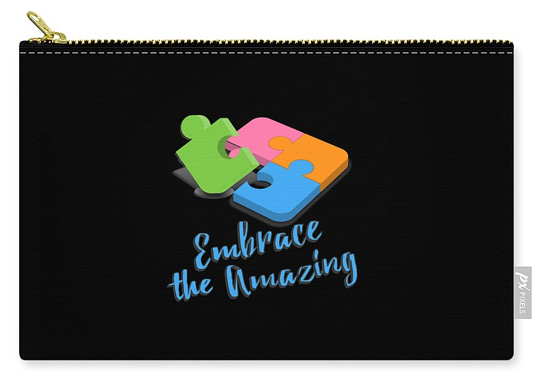 Tee Carry-all Pouch featuring the digital art Embrace The Amazing Autism Awareness by Flippin Sweet Gear