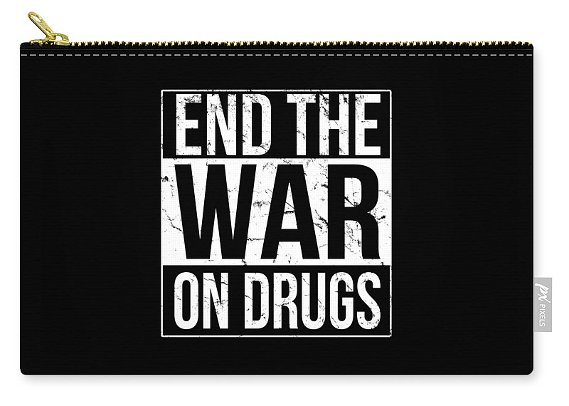 Cool Carry-all Pouch featuring the digital art End The War On Drugs by Flippin Sweet Gear