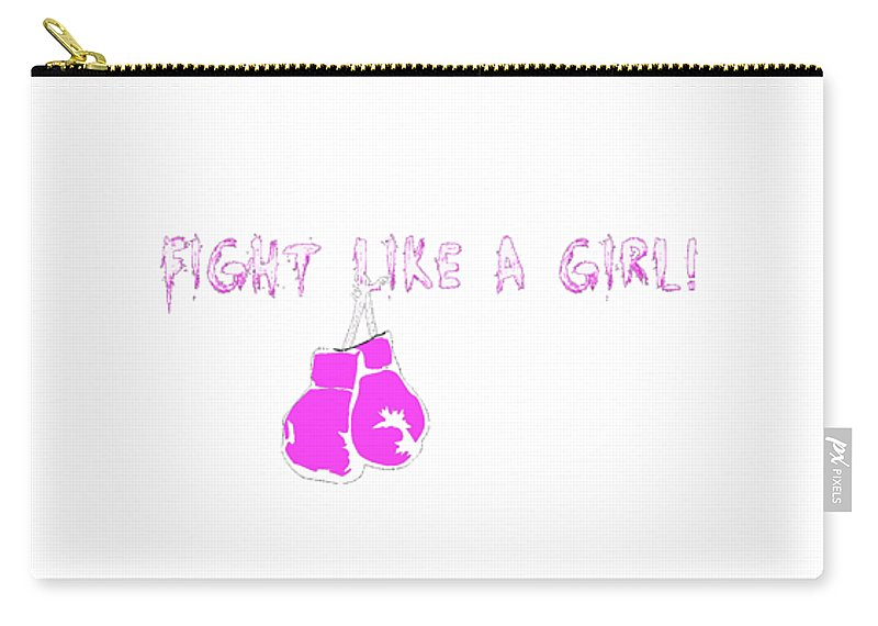 Empower Carry-all Pouch featuring the photograph Fight Like A Girl by Positive Images