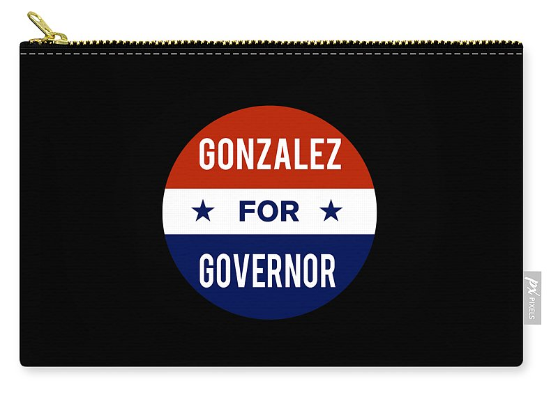 Election Carry-all Pouch featuring the digital art Gonzalez For Governor 2018 by Flippin Sweet Gear