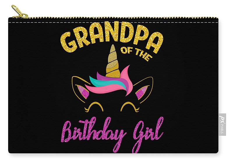 Daddy Carry-all Pouch featuring the digital art Grandpa Of The Unicorn Birthday Girl by Carlos Ocon