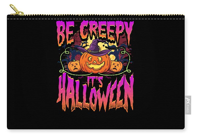All-hallows-eve Carry-all Pouch featuring the drawing Halloween Fun Be Creepy Its Halloween by Kanig Designs