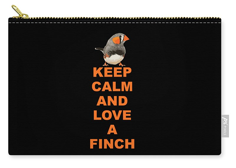 Finch Carry-all Pouch featuring the digital art keep calm and love Finch by Funny4You
