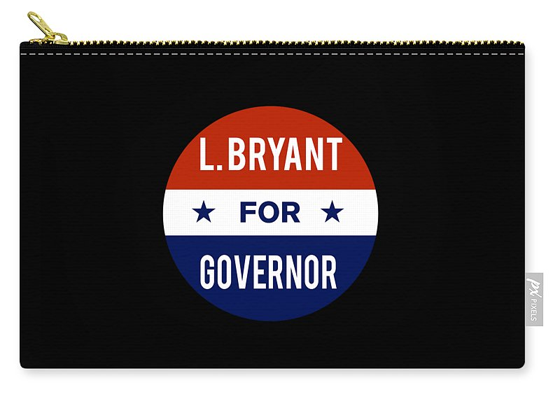 Governor Carry-all Pouch featuring the digital art L Bryant For Governor 2018 by Flippin Sweet Gear