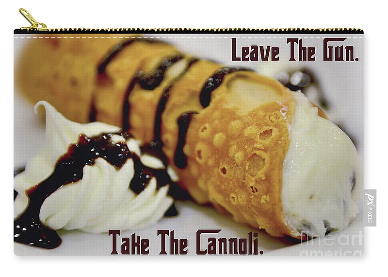 Cannoli Carry-all Pouch featuring the photograph Leave The Gun Take The Cannoli by Olga Hamilton