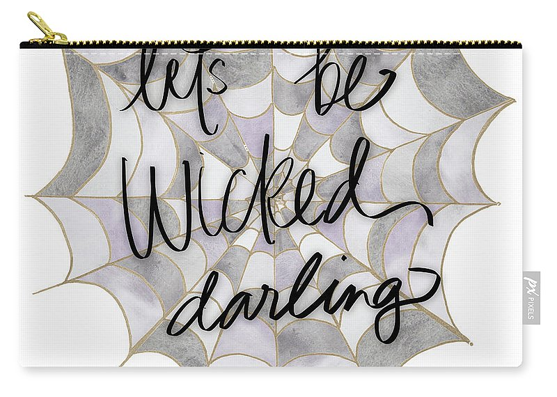 Let's Carry-all Pouch featuring the mixed media Let's Be Wicked Darling by Nola James