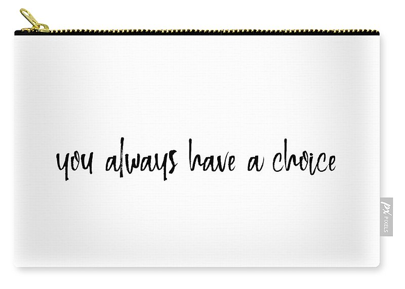 Always Carry-all Pouch featuring the photograph Make One Quote by Jamart Photography