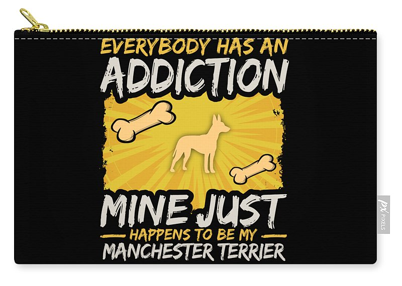 Funny-dog-breed Carry-all Pouch featuring the digital art Manchester Terrier Funny Dog Addiction by Passion Loft