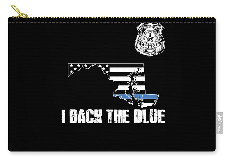 Law-enforcement Carry-all Pouch featuring the digital art Maryland Police Appreciation Thin Blue Line I Back The Blue by Jean-Baptiste Perie